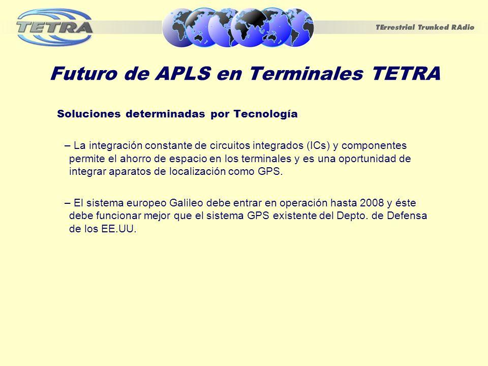 Futuro de APLS en Terminales TETRA Soluciones determinadas por Tecnología – La integración constante de circuitos integrados (ICs) y componentes permi