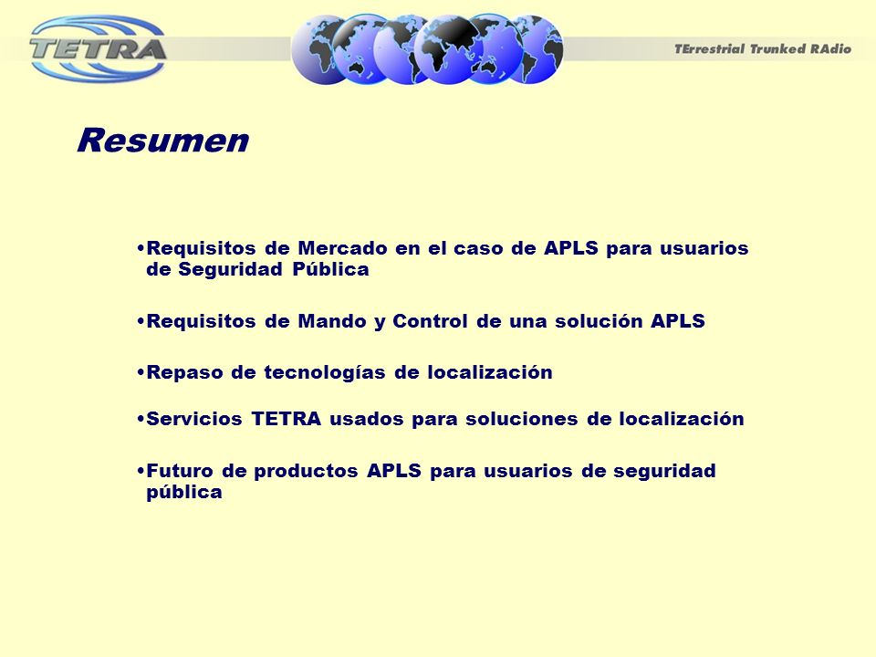 Resumen Requisitos de Mercado en el caso de APLS para usuarios de Seguridad Pública Requisitos de Mando y Control de una solución APLS Repaso de tecno