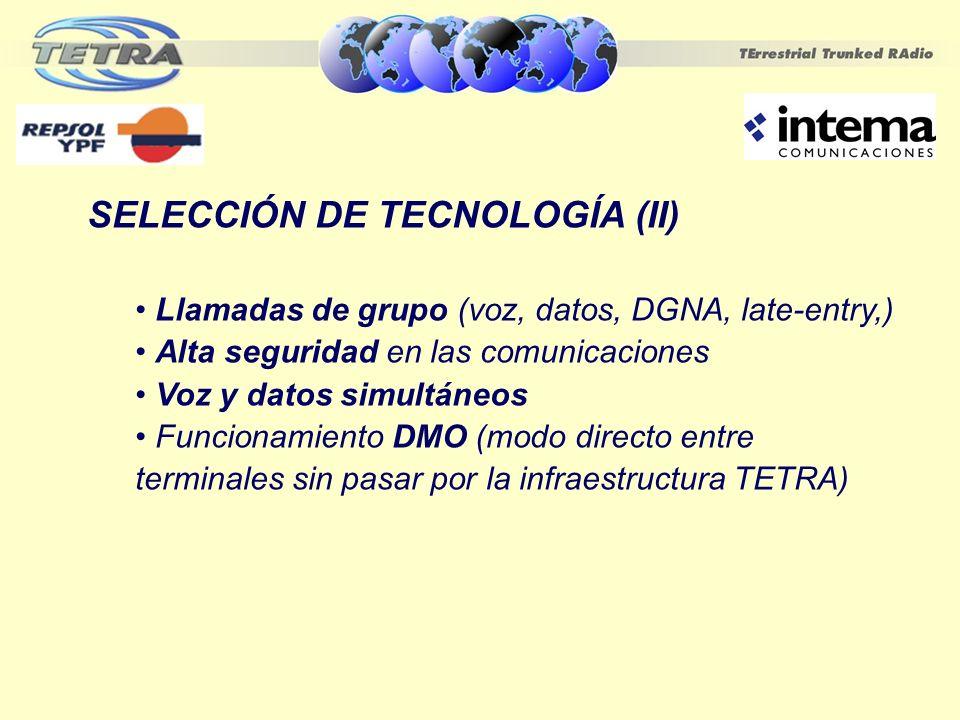 SELECCIÓN DE TECNOLOGÍA (II) Llamadas de grupo (voz, datos, DGNA, late-entry,) Alta seguridad en las comunicaciones Voz y datos simultáneos Funcionami