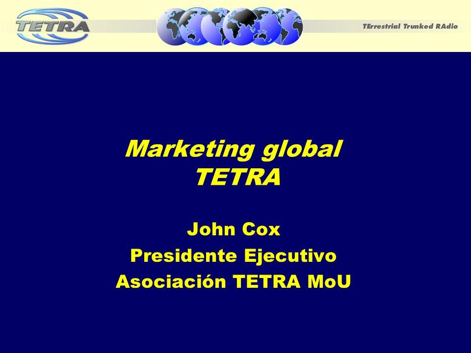 TETRA –Alcance Global – actualmente, hay contratos en 72 países –Olimpiadas de Atenas – ejemplo a destacar de multifabricantes, interoperabilidad en acción –10 años ayudando a conseguir el éxito de TETRA alrededor del mundo.