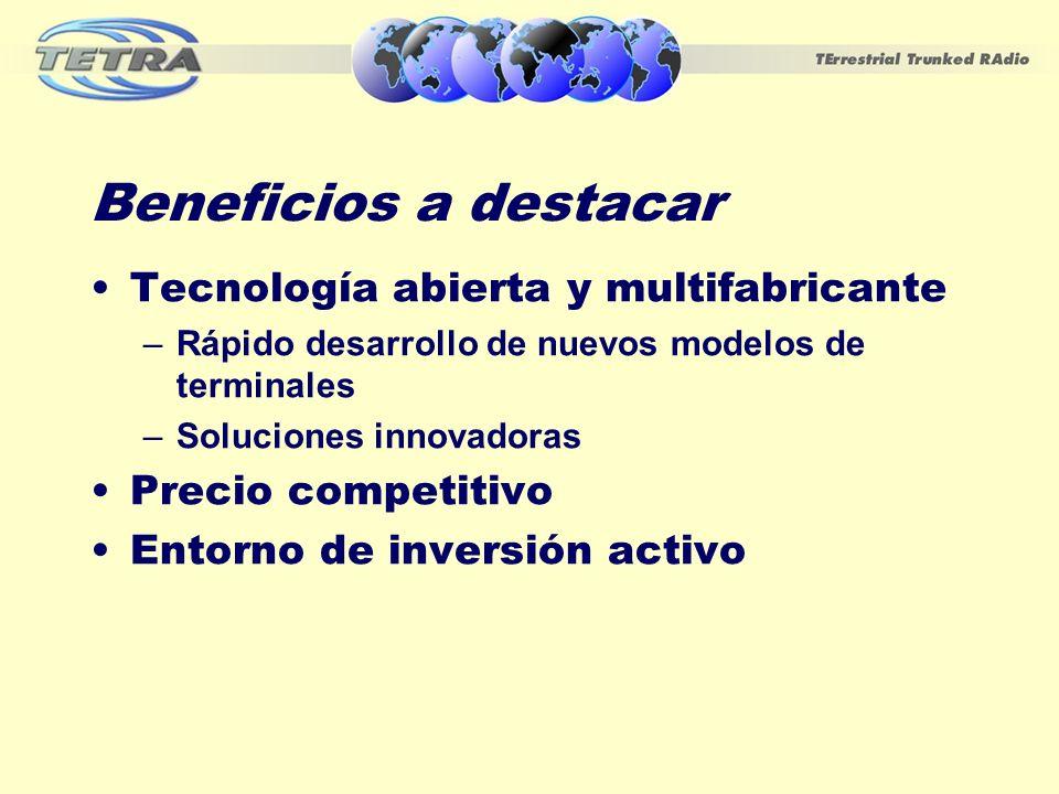 Beneficios a destacar Tecnología abierta y multifabricante –Rápido desarrollo de nuevos modelos de terminales –Soluciones innovadoras Precio competiti