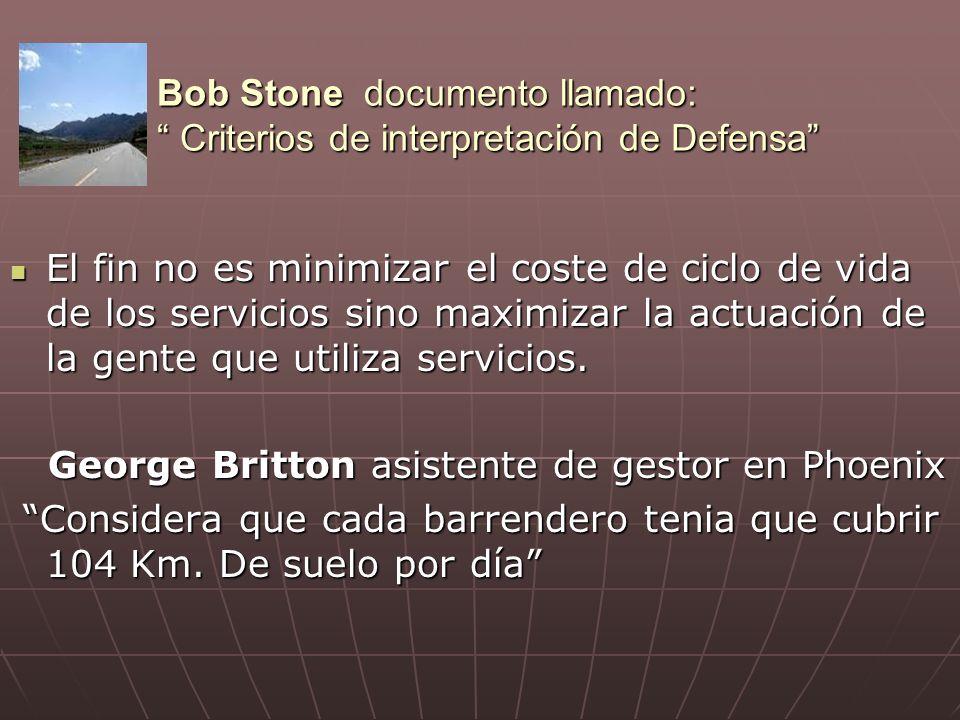 Bob Stone documento llamado: Criterios de interpretación de Defensa El fin no es minimizar el coste de ciclo de vida de los servicios sino maximizar la actuación de la gente que utiliza servicios.