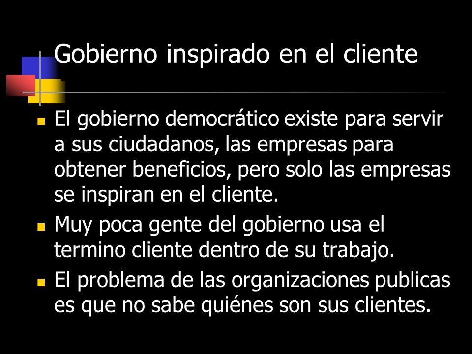 El gobierno democrático existe para servir a sus ciudadanos, las empresas para obtener beneficios, pero solo las empresas se inspiran en el cliente. M