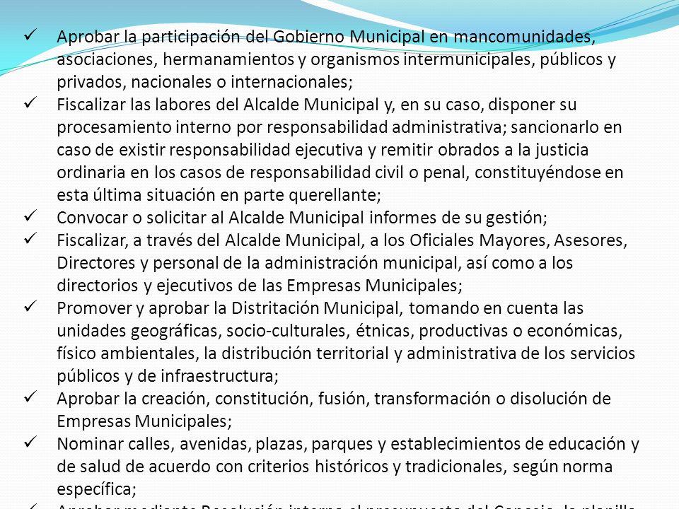 Aprobar la participación del Gobierno Municipal en mancomunidades, asociaciones, hermanamientos y organismos intermunicipales, públicos y privados, na