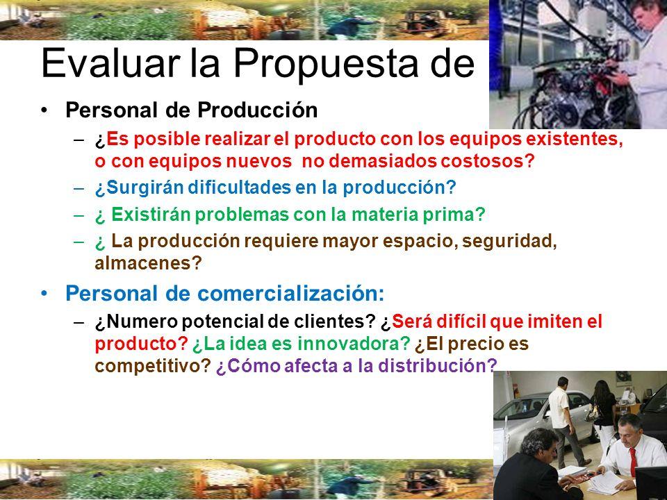 Evaluar la Propuesta de Diseño Personal de Producción –¿Es posible realizar el producto con los equipos existentes, o con equipos nuevos no demasiados