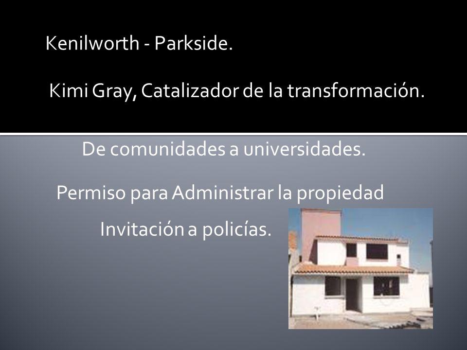 Kimi Gray, Catalizador de la transformación. De comunidades a universidades.