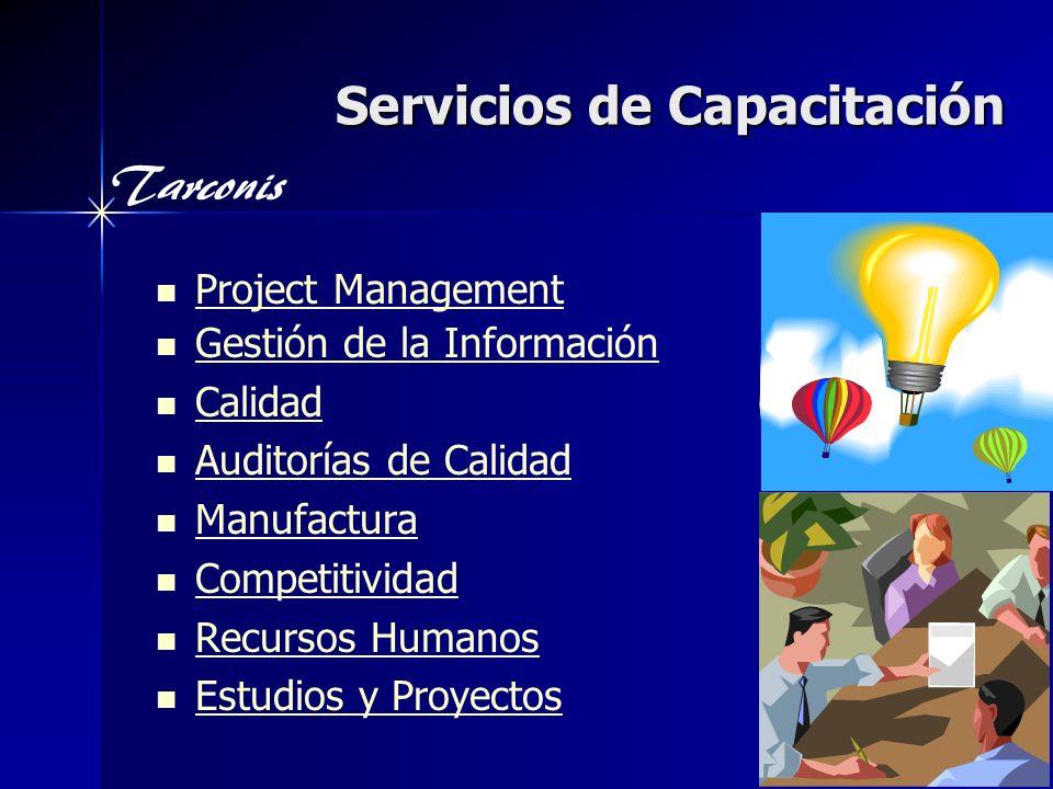 Tarconis Servicios de Capacitación Project Management Gestión de la Información Calidad Auditorías de Calidad Manufactura Competitividad Recursos Humanos Estudios y Proyectos