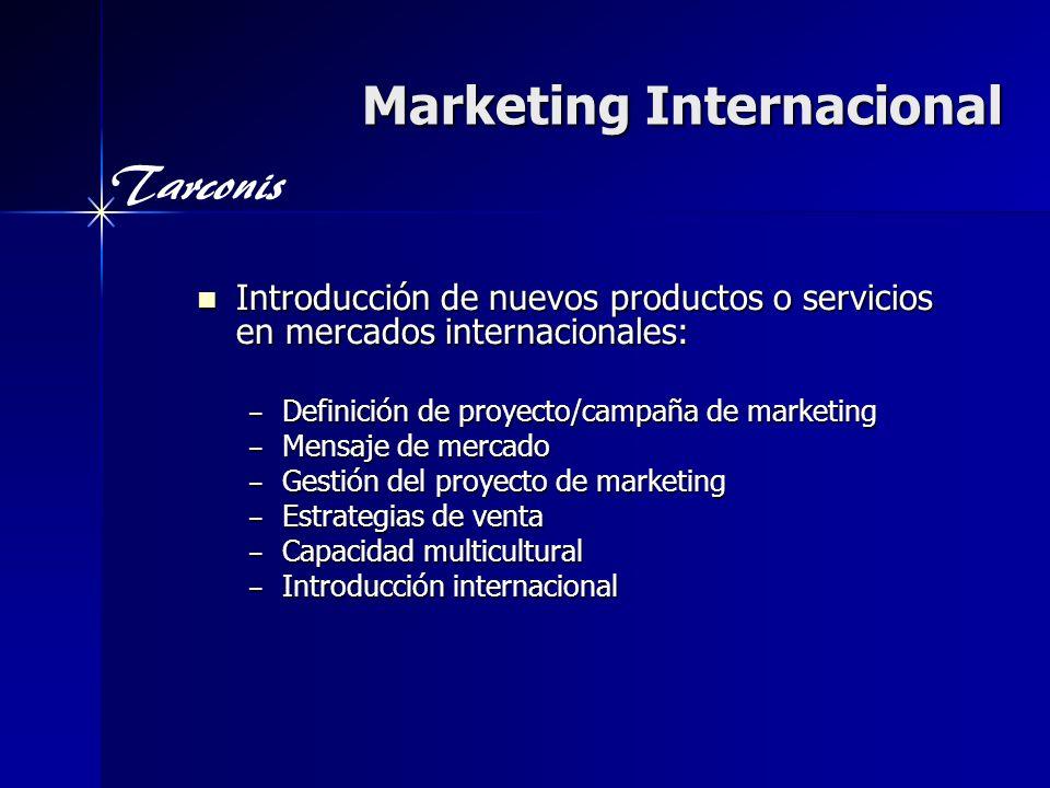 Tarconis Marketing Internacional Introducción de nuevos productos o servicios en mercados internacionales: Introducción de nuevos productos o servicio