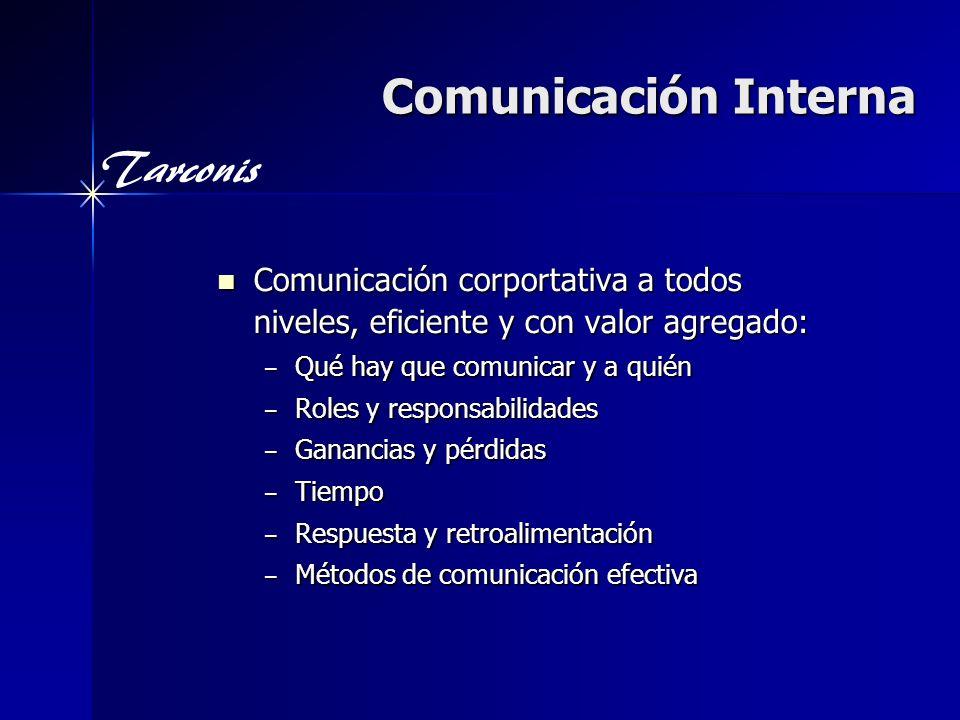 Tarconis Comunicación Interna Comunicación corportativa a todos niveles, eficiente y con valor agregado: Comunicación corportativa a todos niveles, ef