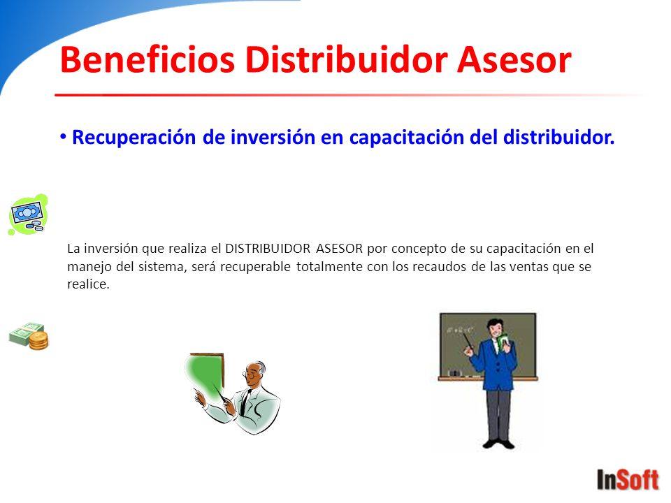 Beneficios Distribuidor Asesor Recuperación de inversión en capacitación del distribuidor. La inversión que realiza el DISTRIBUIDOR ASESOR por concept