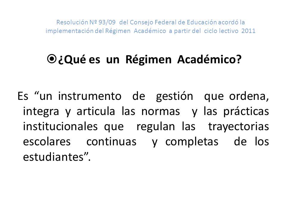 Resolución Nº 93/09 del Consejo Federal de Educación acordó la implementación del Régimen Académico a partir del ciclo lectivo 2011 ¿Qué es un Régimen