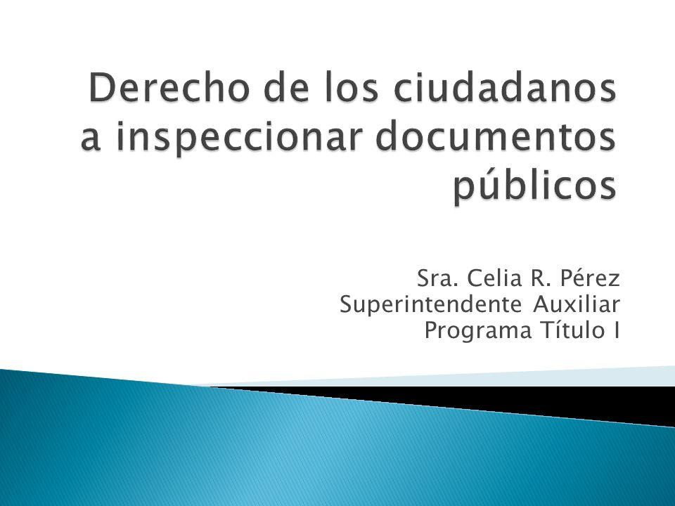 Sra. Celia R. Pérez Superintendente Auxiliar Programa Título I