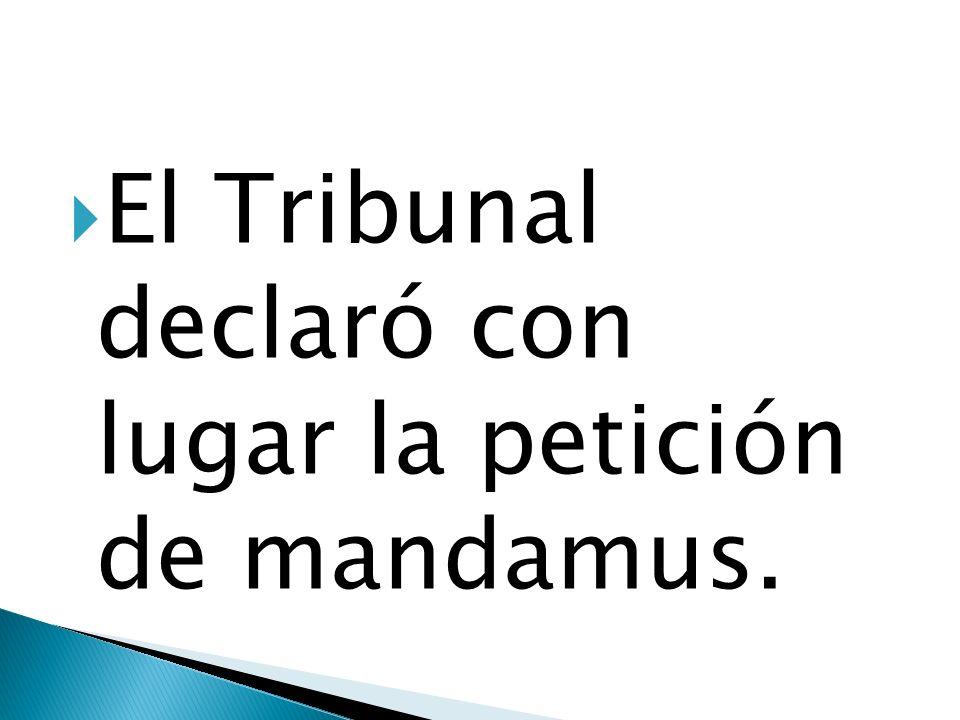 El Tribunal declaró con lugar la petición de mandamus.