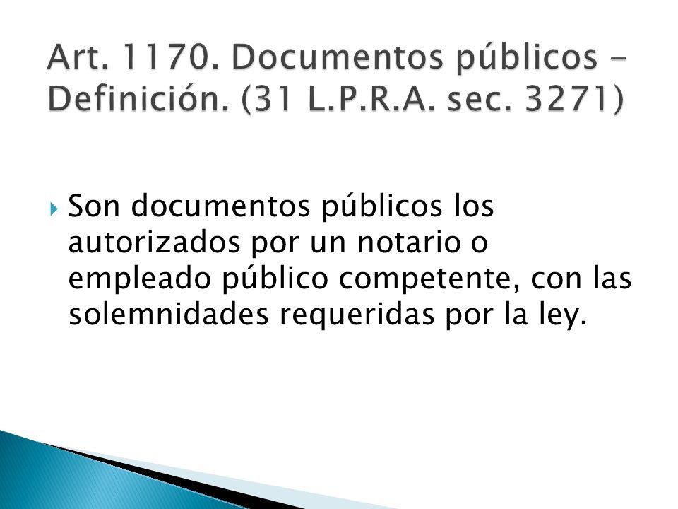 Son documentos públicos los autorizados por un notario o empleado público competente, con las solemnidades requeridas por la ley.