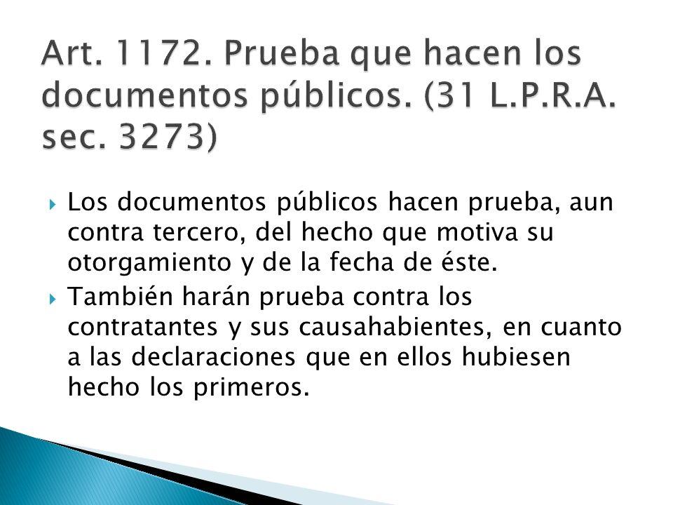 Los documentos públicos hacen prueba, aun contra tercero, del hecho que motiva su otorgamiento y de la fecha de éste.