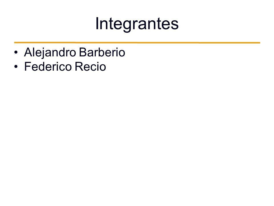 Integrantes Alejandro Barberio Federico Recio