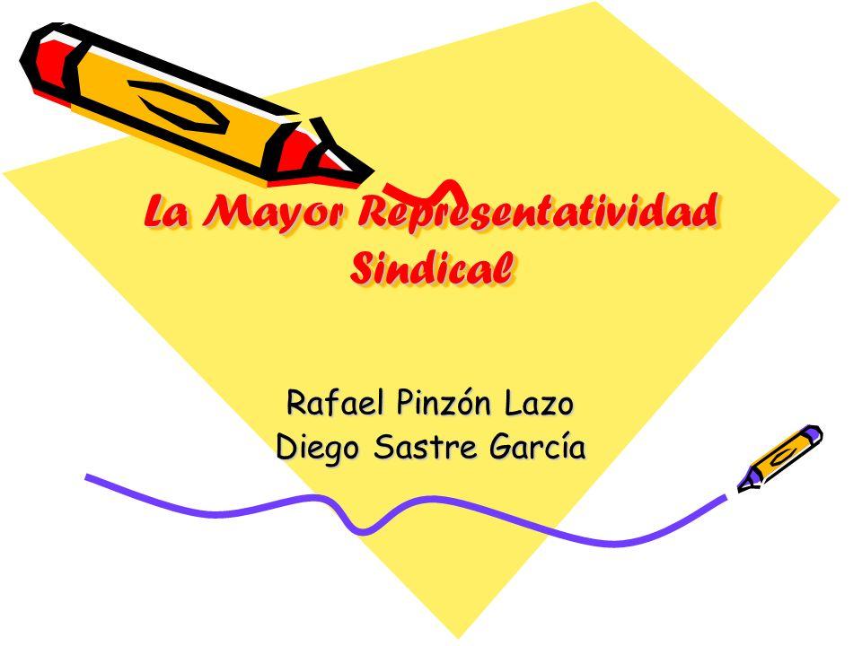 La Mayor Representatividad Sindical Rafael Pinzón Lazo Diego Sastre García