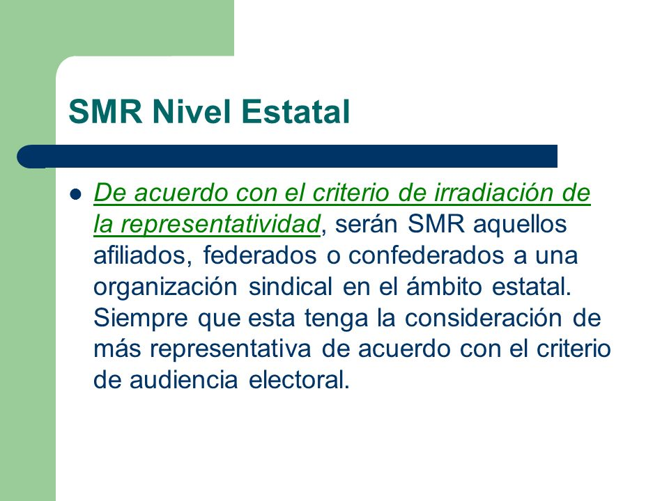 SMR Nivel Estatal De acuerdo con el criterio de irradiación de la representatividad, serán SMR aquellos afiliados, federados o confederados a una orga