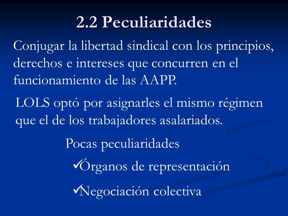 2.2 Peculiaridades Conjugar la libertad sindical con los principios, derechos e intereses que concurren en el funcionamiento de las AAPP. LOLS optó po