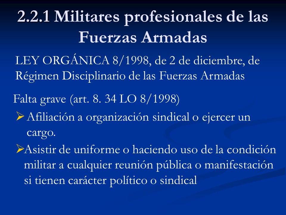 2.2.1 2.2.1 Militares profesionales de las Fuerzas Armadas LEY ORGÁNICA 8/1998, de 2 de diciembre, de Régimen Disciplinario de las Fuerzas Armadas Fal