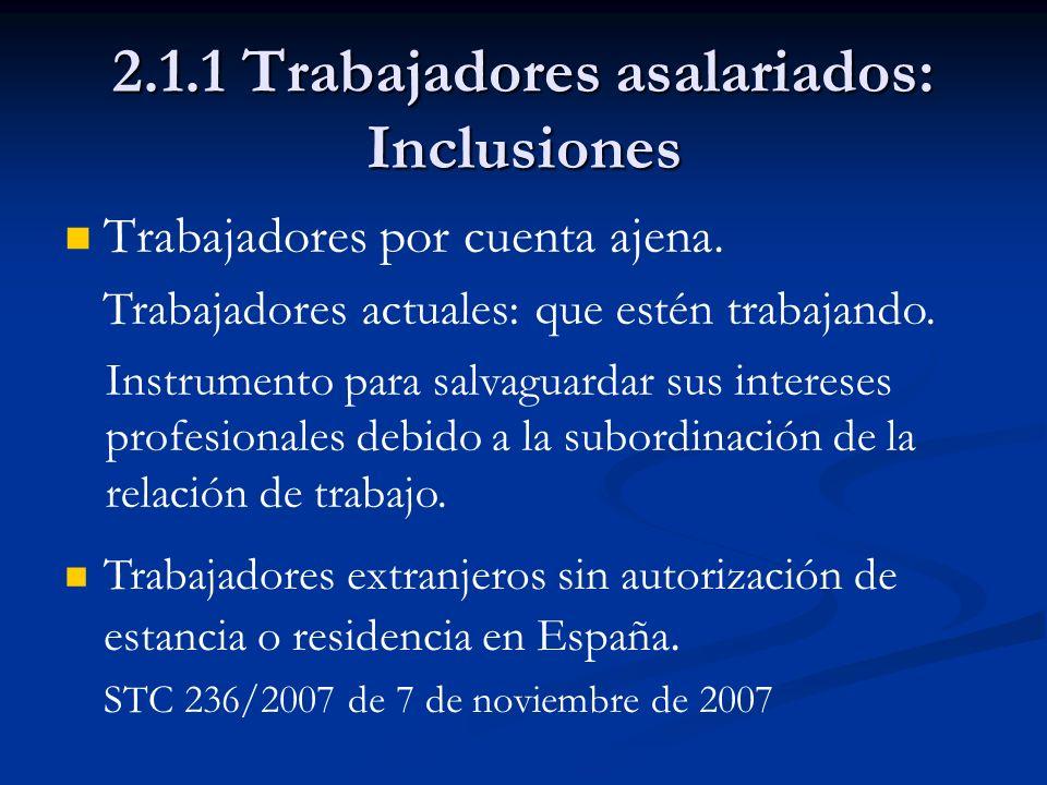 2.1.1 Trabajadores asalariados: Inclusiones Trabajadores por cuenta ajena. Instrumento para salvaguardar sus intereses profesionales debido a la subor