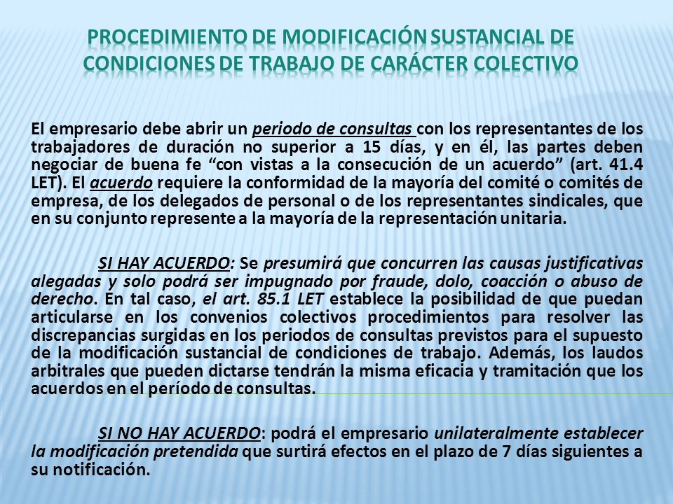 El empresario debe abrir un periodo de consultas con los representantes de los trabajadores de duración no superior a 15 días, y en él, las partes deb