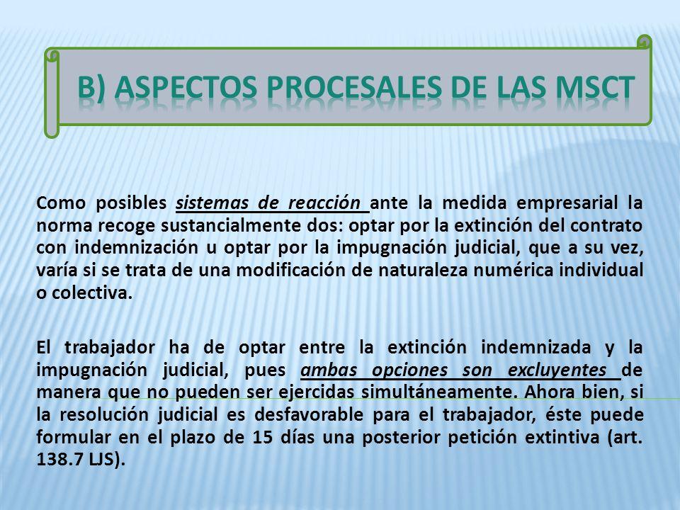 Como posibles sistemas de reacción ante la medida empresarial la norma recoge sustancialmente dos: optar por la extinción del contrato con indemnizaci