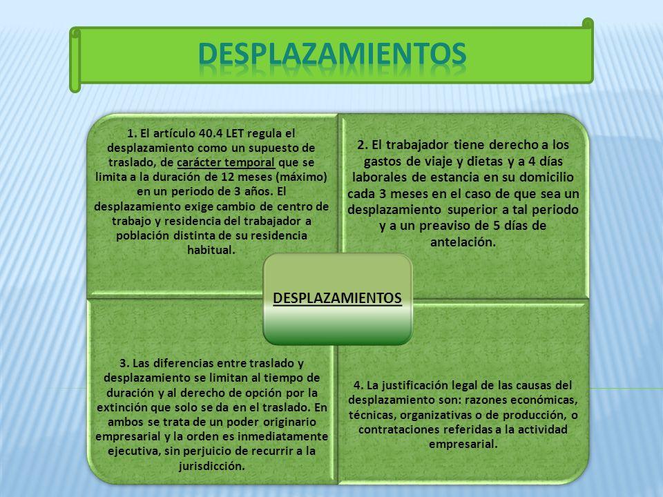 1. El artículo 40.4 LET regula el desplazamiento como un supuesto de traslado, de carácter temporal que se limita a la duración de 12 meses (máximo) e
