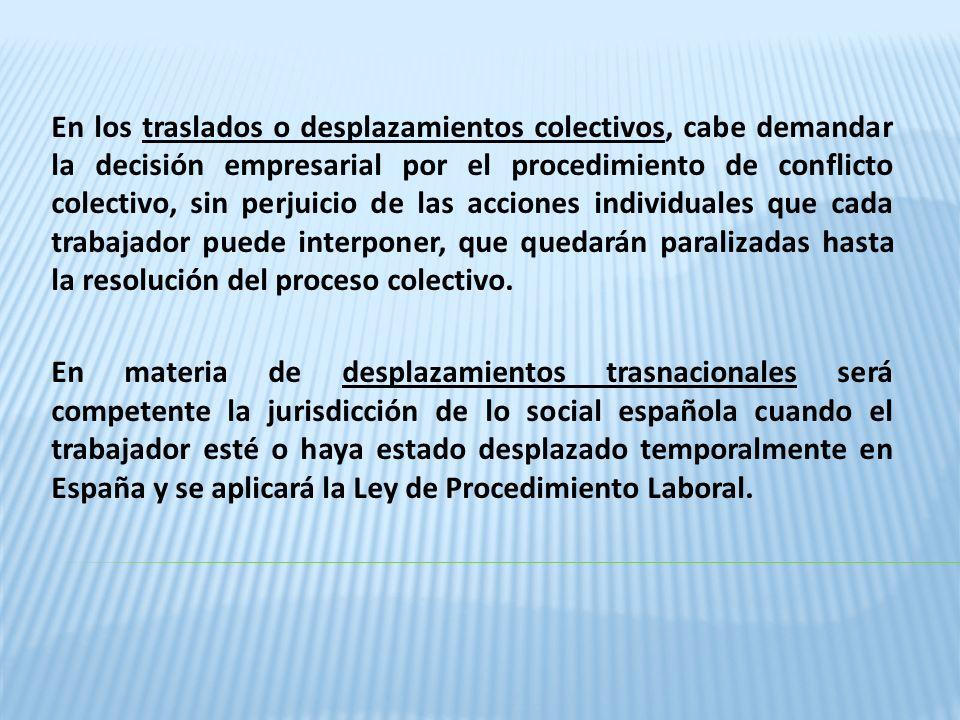 En los traslados o desplazamientos colectivos, cabe demandar la decisión empresarial por el procedimiento de conflicto colectivo, sin perjuicio de las