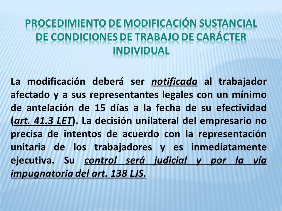 La modificación deberá ser notificada al trabajador afectado y a sus representantes legales con un mínimo de antelación de 15 días a la fecha de su ef