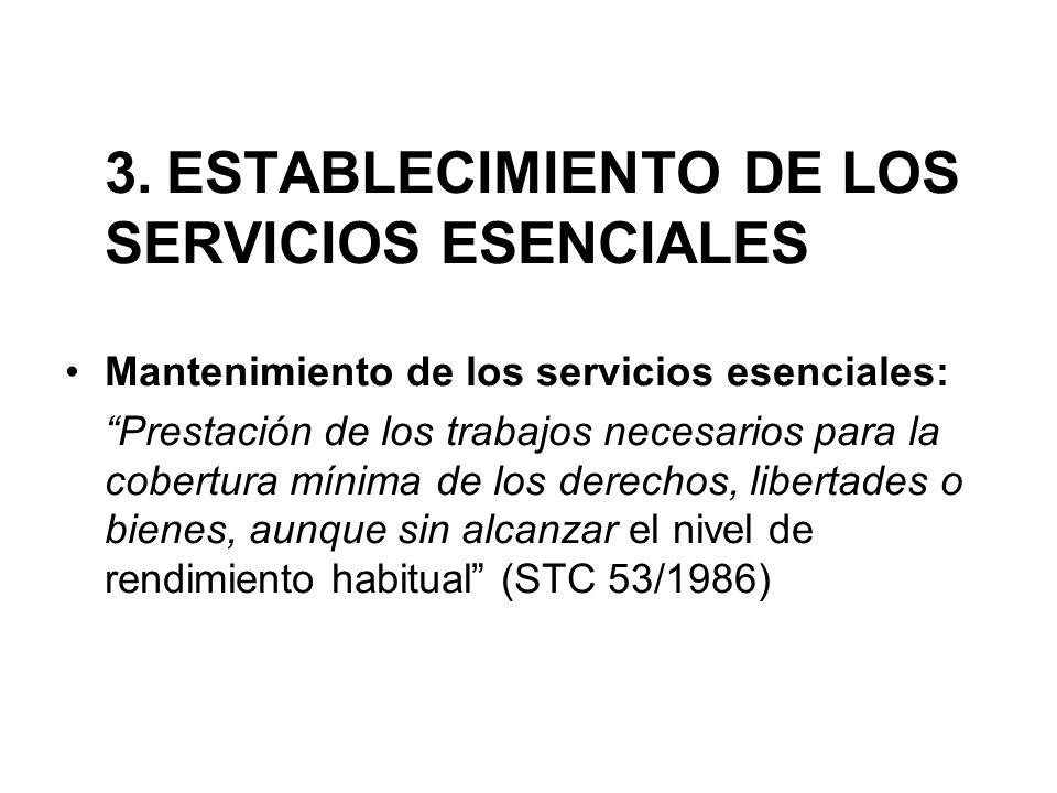 3. ESTABLECIMIENTO DE LOS SERVICIOS ESENCIALES Mantenimiento de los servicios esenciales: Prestación de los trabajos necesarios para la cobertura míni