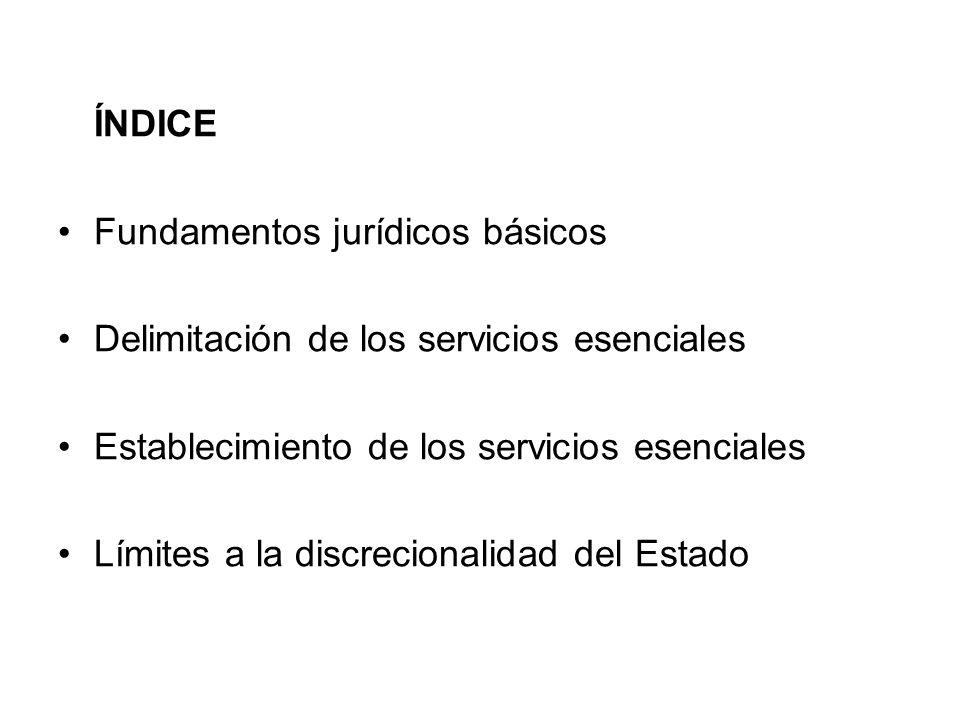 ÍNDICE Fundamentos jurídicos básicos Delimitación de los servicios esenciales Establecimiento de los servicios esenciales Límites a la discrecionalida