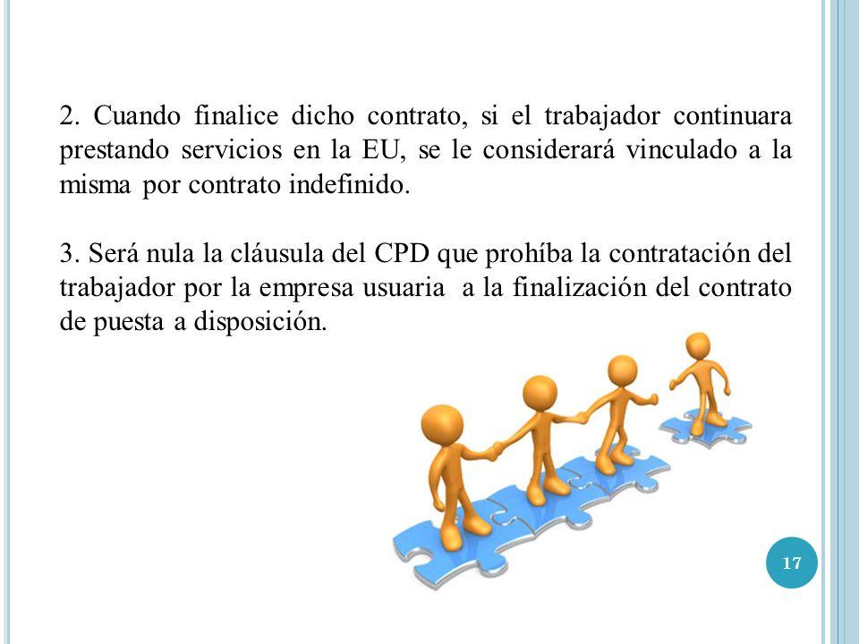 17 2. Cuando finalice dicho contrato, si el trabajador continuara prestando servicios en la EU, se le considerará vinculado a la misma por contrato in