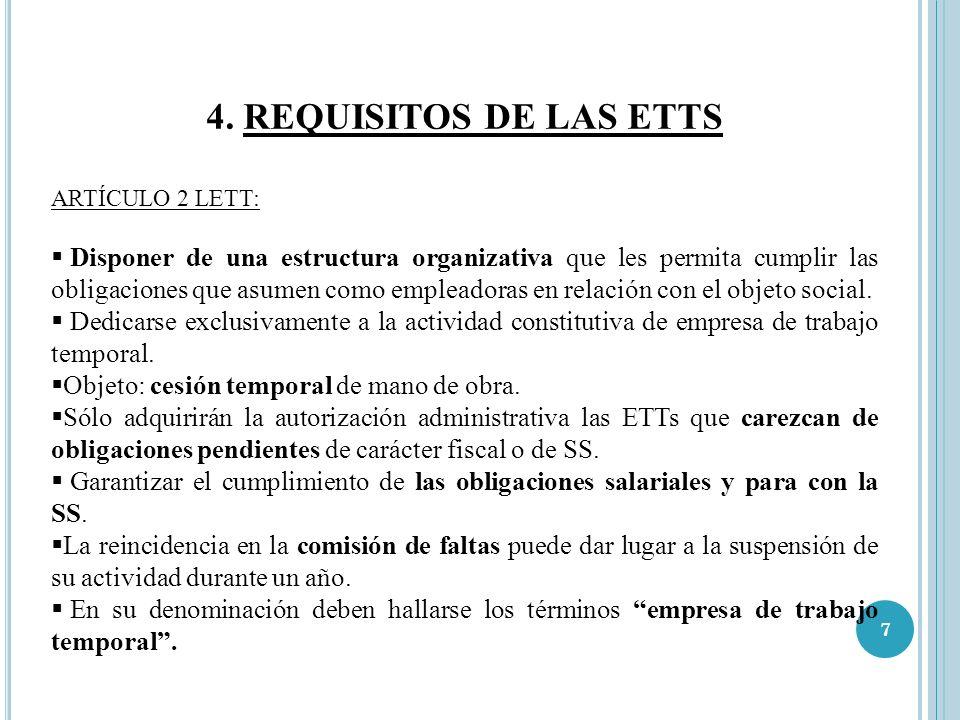 7 4. REQUISITOS DE LAS ETTS ARTÍCULO 2 LETT: Disponer de una estructura organizativa que les permita cumplir las obligaciones que asumen como empleado