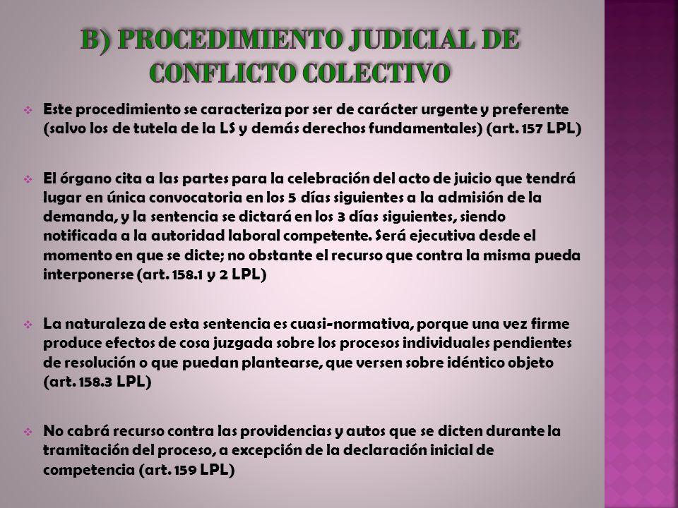 Este procedimiento se caracteriza por ser de carácter urgente y preferente (salvo los de tutela de la LS y demás derechos fundamentales) (art. 157 LPL