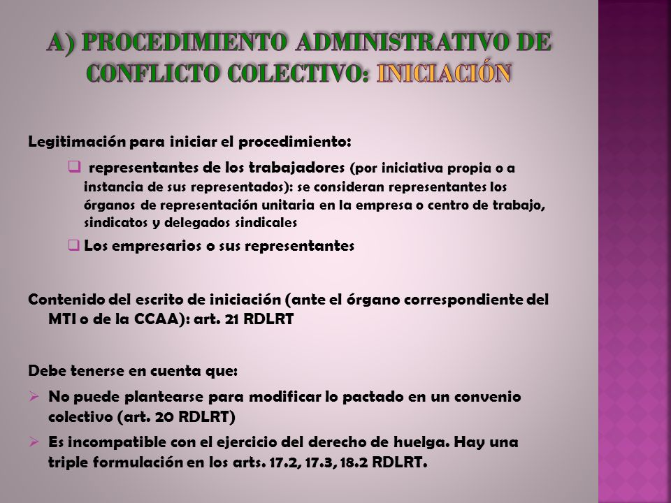 Legitimación para iniciar el procedimiento : representantes de los trabajadores (por iniciativa propia o a instancia de sus representados): se conside