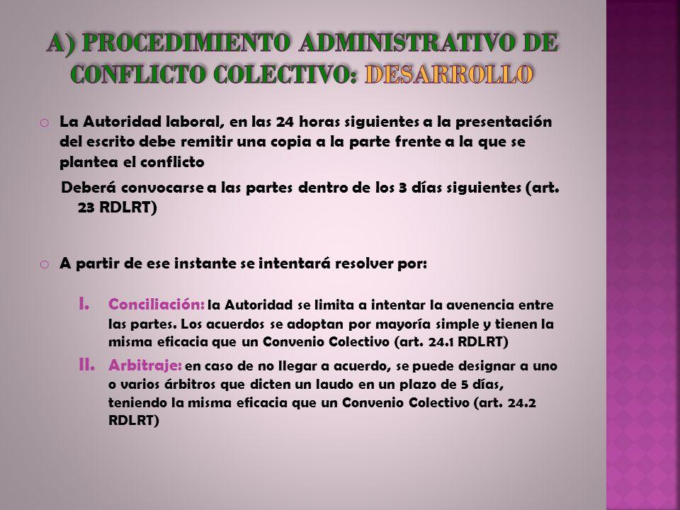 o La Autoridad laboral, en las 24 horas siguientes a la presentación del escrito debe remitir una copia a la parte frente a la que se plantea el confl