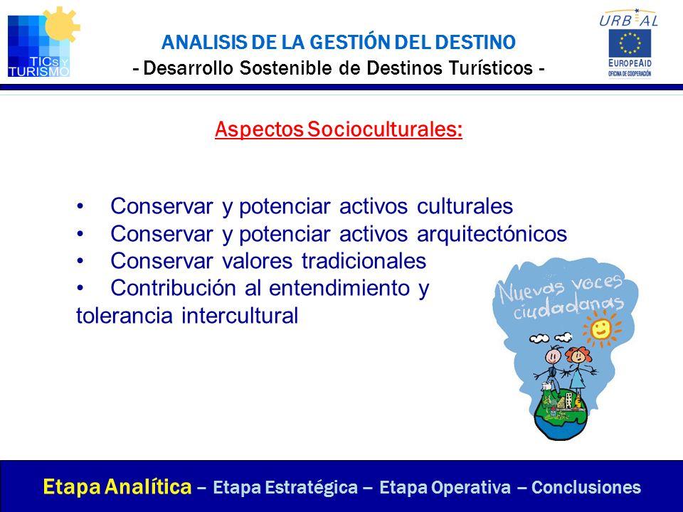ANALISIS DE LA GESTIÓN DEL DESTINO - Desarrollo Sostenible de Destinos Turísticos - Aspectos Socioculturales: Etapa Analítica – Etapa Estratégica – Et