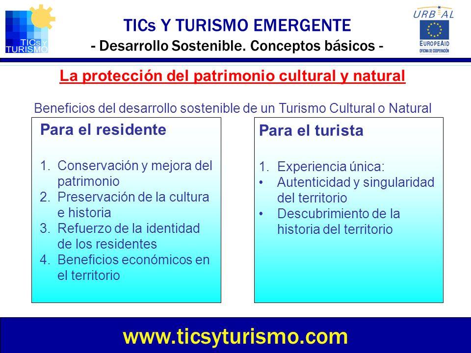 TICs Y TURISMO EMERGENTE - Desarrollo Sostenible. Conceptos básicos - www.ticsyturismo.com La protección del patrimonio cultural y natural Beneficios