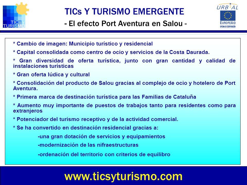 TICs Y TURISMO EMERGENTE - El efecto Port Aventura en Salou - www.ticsyturismo.com * Cambio de imagen: Municipio turístico y residencial * Capital con