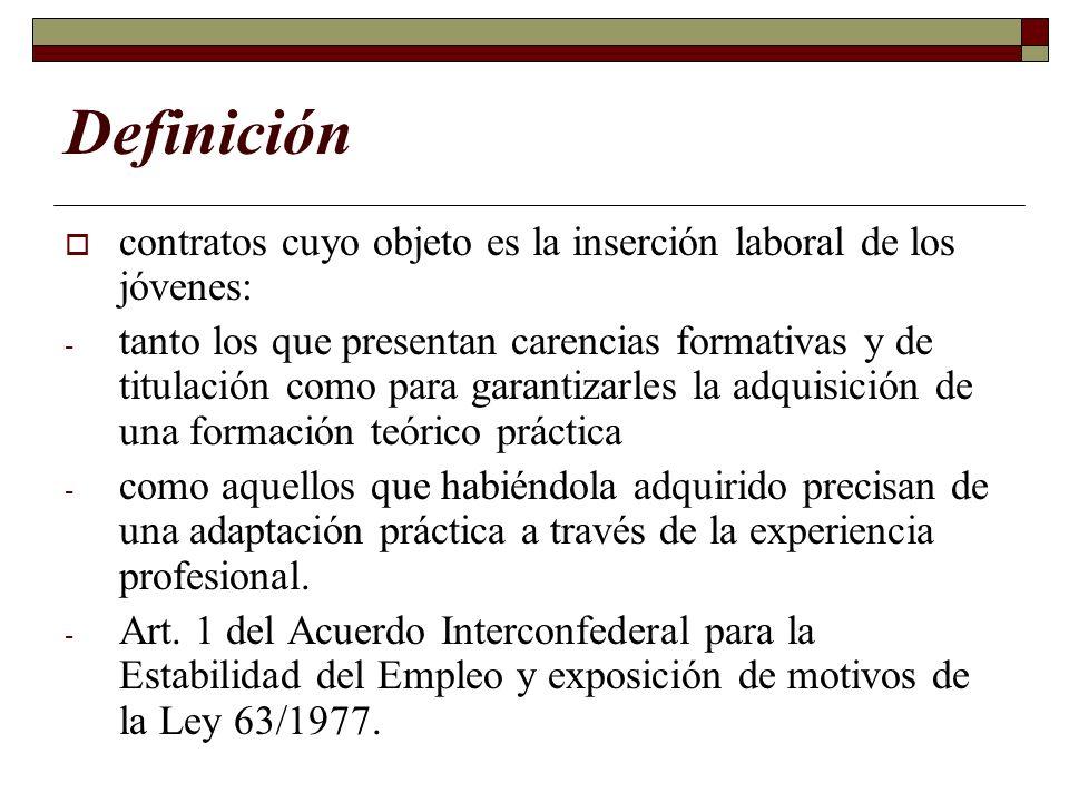 Definición contratos cuyo objeto es la inserción laboral de los jóvenes: - tanto los que presentan carencias formativas y de titulación como para gara