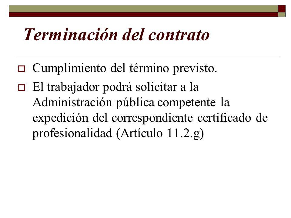 Terminación del contrato Cumplimiento del término previsto. El trabajador podrá solicitar a la Administración pública competente la expedición del cor