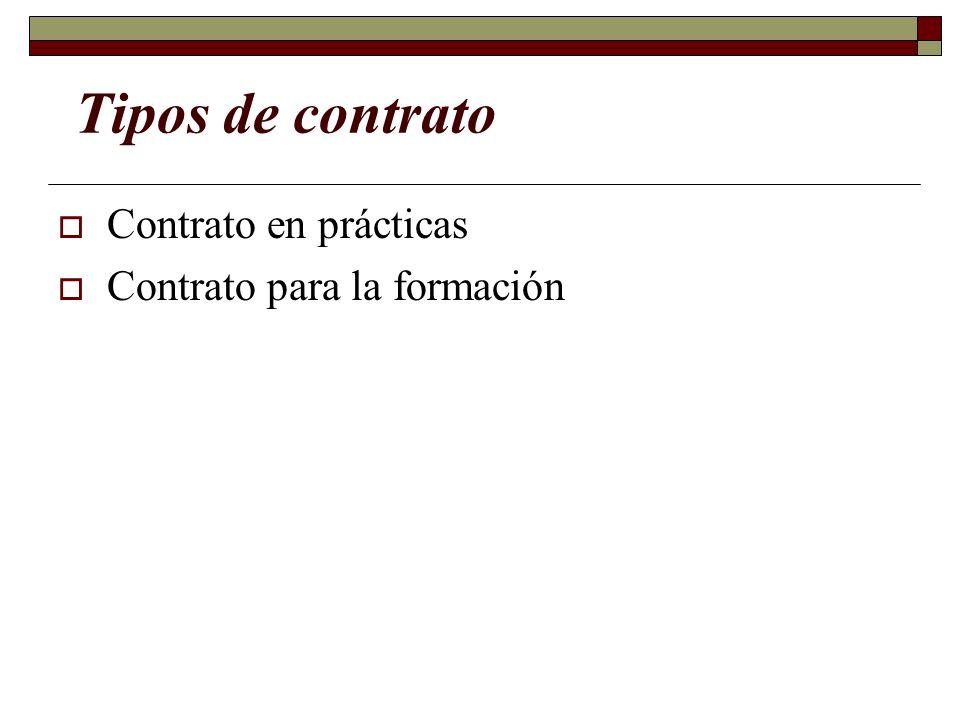 Tipos de contrato Contrato en prácticas Contrato para la formación