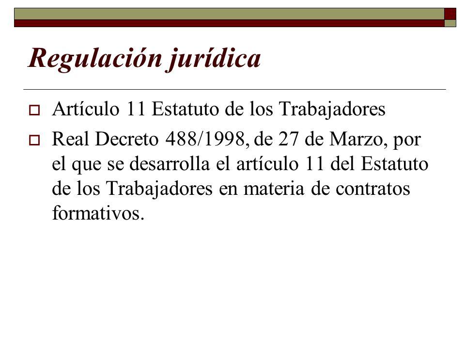 Regulación jurídica Artículo 11 Estatuto de los Trabajadores Real Decreto 488/1998, de 27 de Marzo, por el que se desarrolla el artículo 11 del Estatu