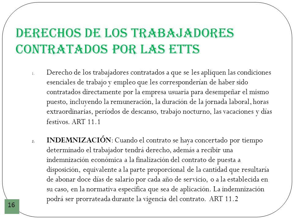 Derechos de los trabajadores contratados por las ETTs 16 1. Derecho de los trabajadores contratados a que se les apliquen las condiciones esenciales d