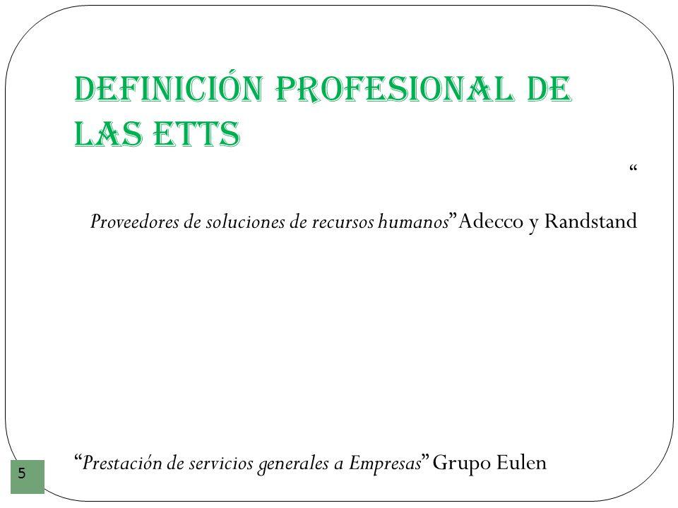 Definición profesional de las ETTs 5 Proveedores de soluciones de recursos humanos Adecco y Randstand Prestación de servicios generales a Empresas Gru