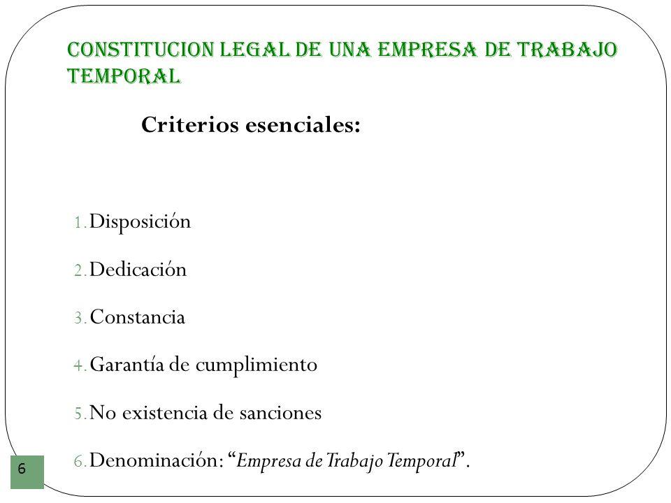 6 Criterios esenciales: 1. Disposición 2. Dedicación 3. Constancia 4. Garantía de cumplimiento 5. No existencia de sanciones 6. Denominación: Empresa