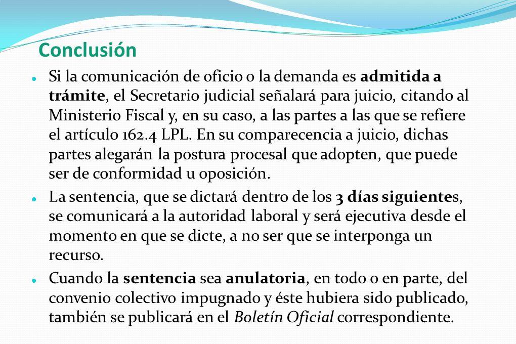 Conclusión Si la comunicación de oficio o la demanda es admitida a trámite, el Secretario judicial señalará para juicio, citando al Ministerio Fiscal