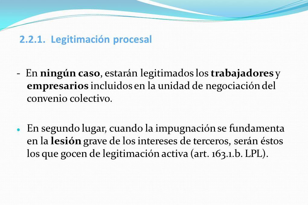 2.2.1. Legitimación procesal - En ningún caso, estarán legitimados los trabajadores y empresarios incluidos en la unidad de negociación del convenio c