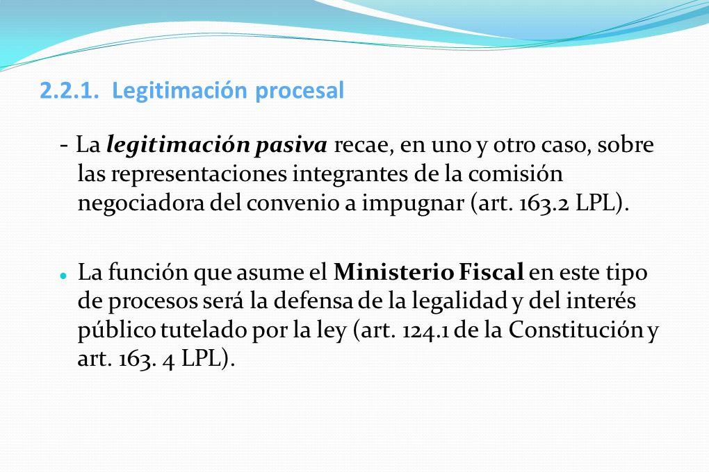 2.2.1. Legitimación procesal - La legitimación pasiva recae, en uno y otro caso, sobre las representaciones integrantes de la comisión negociadora del